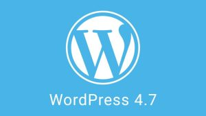 WordPress 4.7 ya está disponible y estas son sus novedades